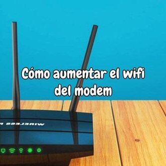 Cómo aumentar el wifi del modem