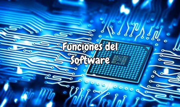Cuáles son las funciones del Software